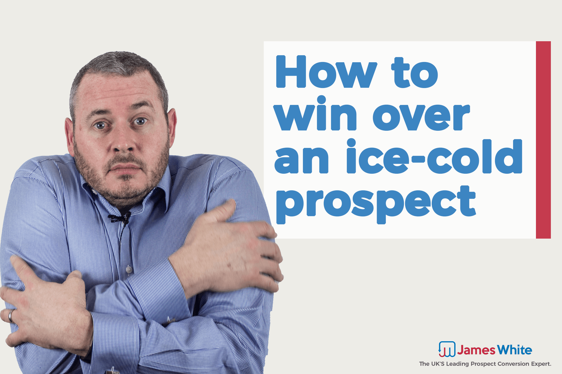 How To Win Over an Ice Cold Prospect