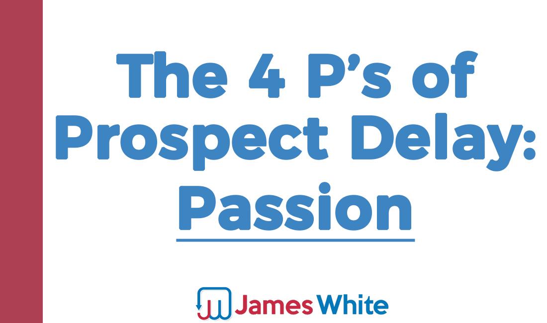 4 p's of prospect delay_Passion
