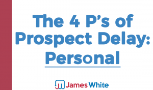 4 p's of prospect delay_Personal