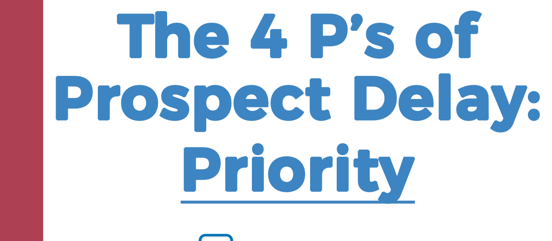 4 p's of prospect delay_Priority