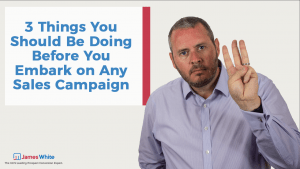 3-Things-You-Should-Be-Doing-Before-You-Embark-on-any-sales-campaign