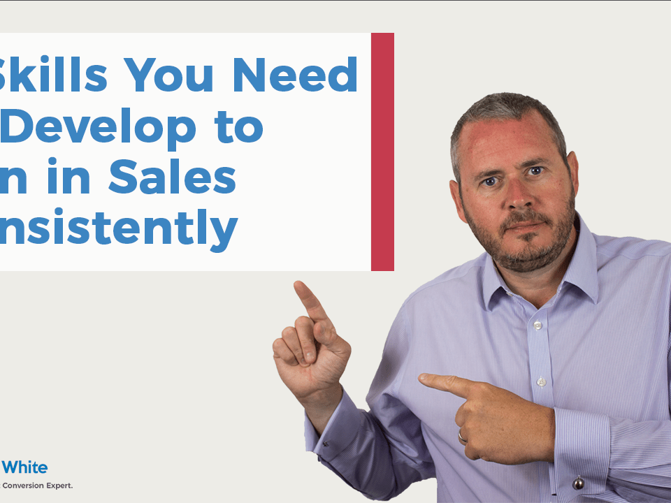 6 Skills you need to develop to win in sales consistently