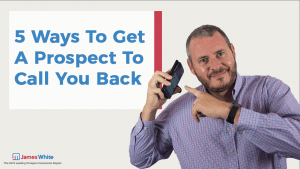 5-Ways-To-Get-A-Prospect-to-Call-you-Back