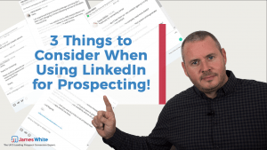 3-Things-to-consider-when-using-linkedin-for-prospecting