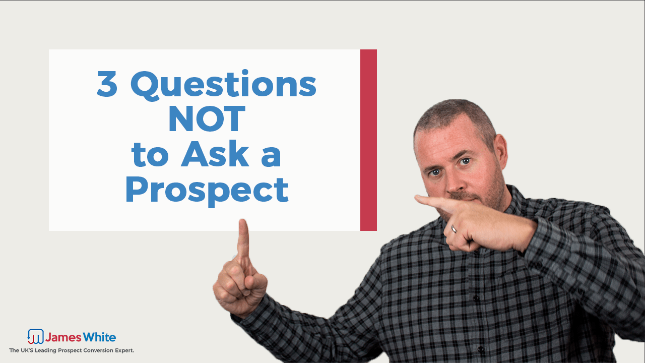 3-Questions-Not-to-Ask-a-prospect