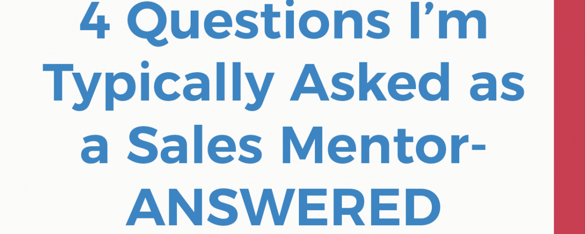 4 Typical questions i'm asked as a sales mentor