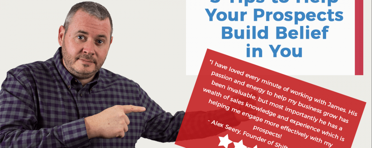 5-Tips-to-Help-Your-Prospects-Build-Belief-in-You